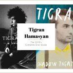 ティグラン・ハマシアン 2010年代作品 コンプリート・ガイド